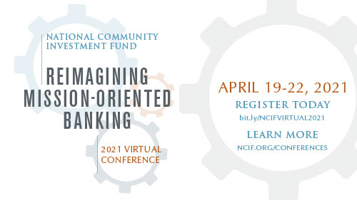 NCIF 2021 Virtual Conference: Reimagining Mission-Oriented Banking